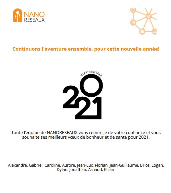 oute l'équipe de NANORESEAUX vous souhaite ses meilleurs vœux de bonheur et de santé pour 2021.